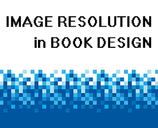 Working With Image Resolution for Interior Book Images