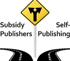 Subsidy Publishers vs. Self-Publishing