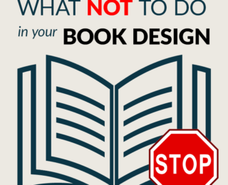 Self-Publishing Short: What NOT to Do in Your Book Design